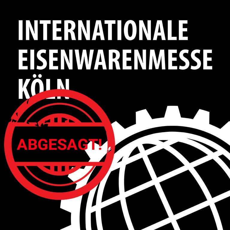ABGESAGT wegen des Coronavirus - INTERNATIONALE EISENWARENMESSE vom 01. bis zum 04.03.2020 in Köln